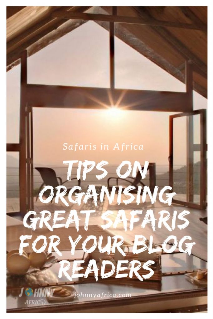 Tips on Organising Great Safaris for Your Blog Readers